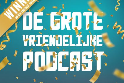 De Grote Vriendelijke Podcast wint Dutch Podcast Award 2020